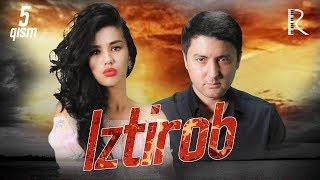 Iztirob (o'zbek serial) | Изтироб (узбек сериал) 5-qism
