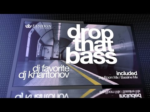 DJ Favorite & DJ Kharitonov - Drop That Bass (Official Trailer)