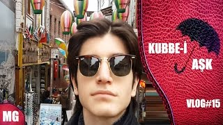 Kubbe-i Aşk amp; Uçan Şemsiyeler   - VLOG15