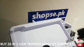 Buy Kemei 10 in 1 - 1015 - Hair Trimmer by Shopse.pk   (Full Review Unboxing )