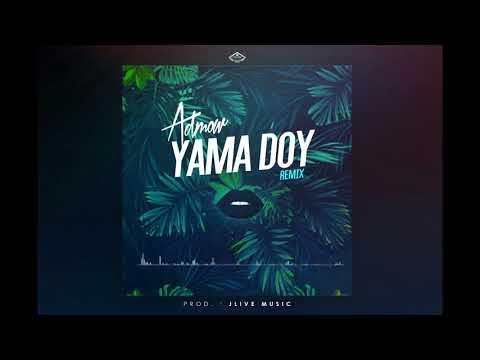 Admow - YAMA DOY REMIX (Prod. By JLIVE Music)