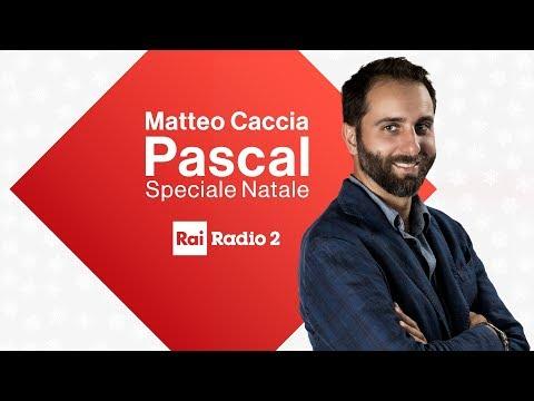 Pascal Speciale Natale con Matteo Caccia - Diretta del 18/12/2018