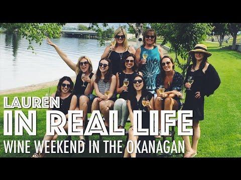 WINE WEEKEND IN THE OKANAGAN   Lauren In Real Life