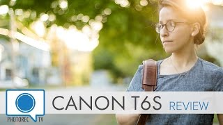 Canon T6s (760D) Hands-on Review