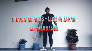 Shawn Mendes - Lost in Japan - Dance by Manaan Rashid - india