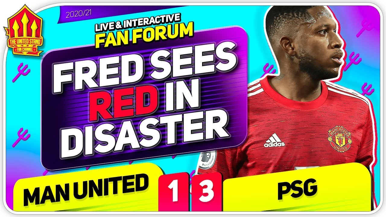 FRED SEES RED Man United 1-3 PSG - Back To Europa? | LIVE Fan Forum