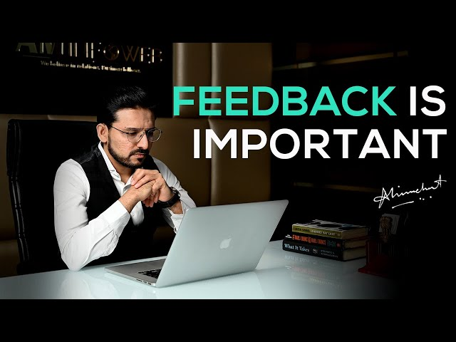 Feedback is important