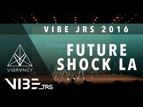 Future Shock LA   VIBE JRS 2016 [@VIBRVNCY 4K] #vibejrs2016