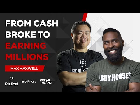 Wholesaling Real Estate | Max Maxwell - From Broke In 2016 To Earning $1MM In Wholesale Fees In 2018