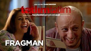 Tatlım Tatlım - Fragman