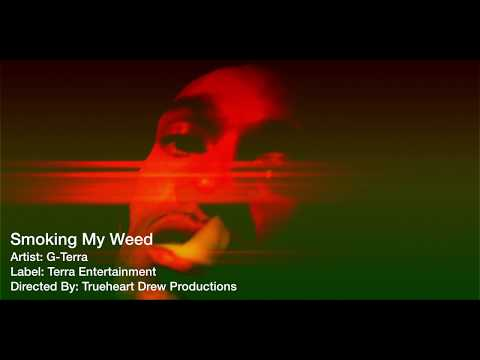 G-Terra - SMOKING MY WEED (OFFICIAL VIDEO)
