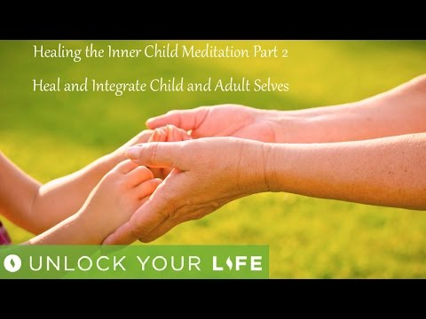 Healing Inner Child Meditation Part 2: Heal and Integrate Adult and Child (with Trauma Release)