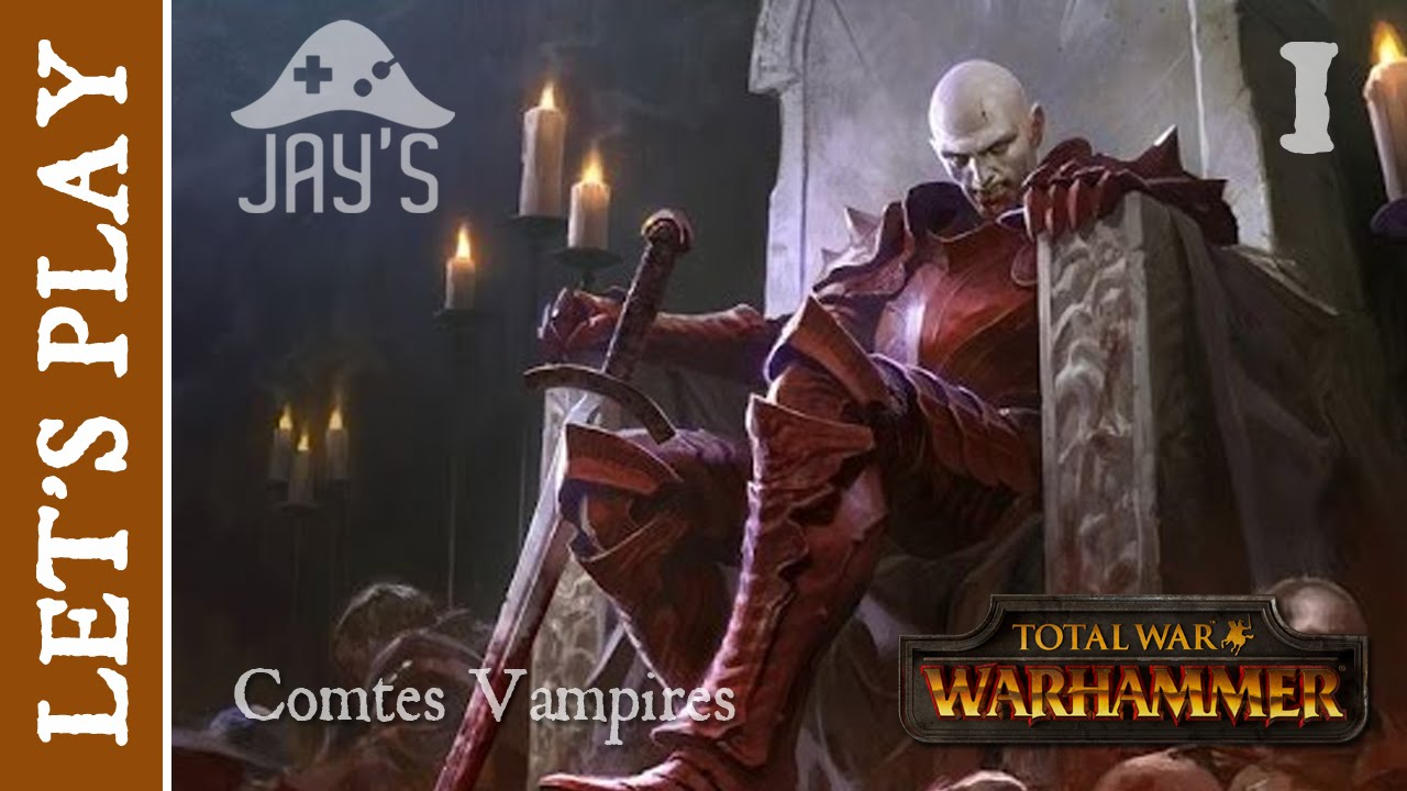 [FR] Total War Warhammer : Les Comtes Vampires - Episode 1