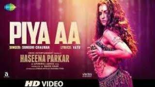 Piya Aa song By Haseena Parkar