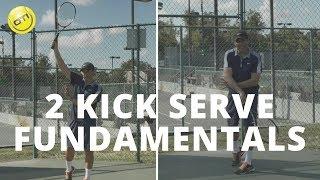 2 Kick Serve Fundamentals