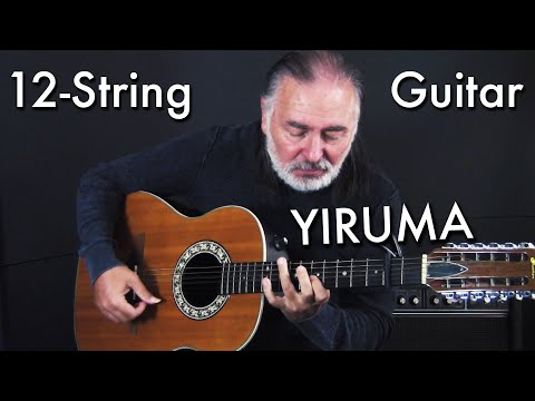 I've Played Yiruma (이루마) River Flows In You On 12- String Guitar