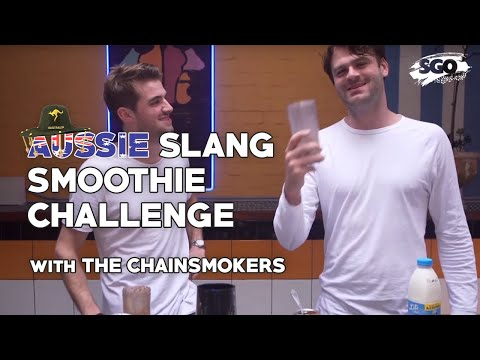 The Chainsmokers Aussie Slang Smoothie Challenge