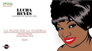 Lucha Reyes - La Flor de la Canela (©1970)