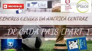 Melhores Times da América Central de cada País! - Futebol Play