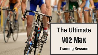 The Ultimate VO2 Max Training Session