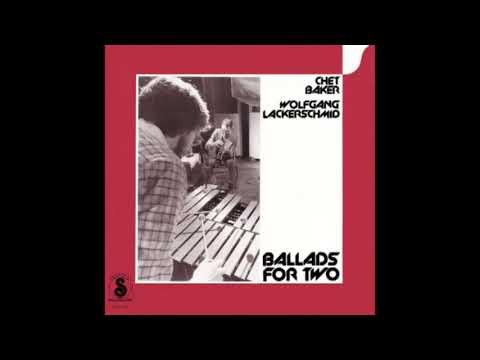 Chet Baker & Wolfgang Lackerschmid – Ballads for Two (1979) Mp3