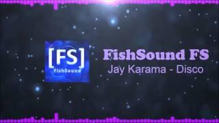 [Bounce] Jay Karama - Disco [FS]