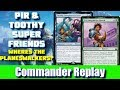Pir & Toothy Superfriends - Wheres the Planeswalkers? vs Neheb, Aurelia, Brago