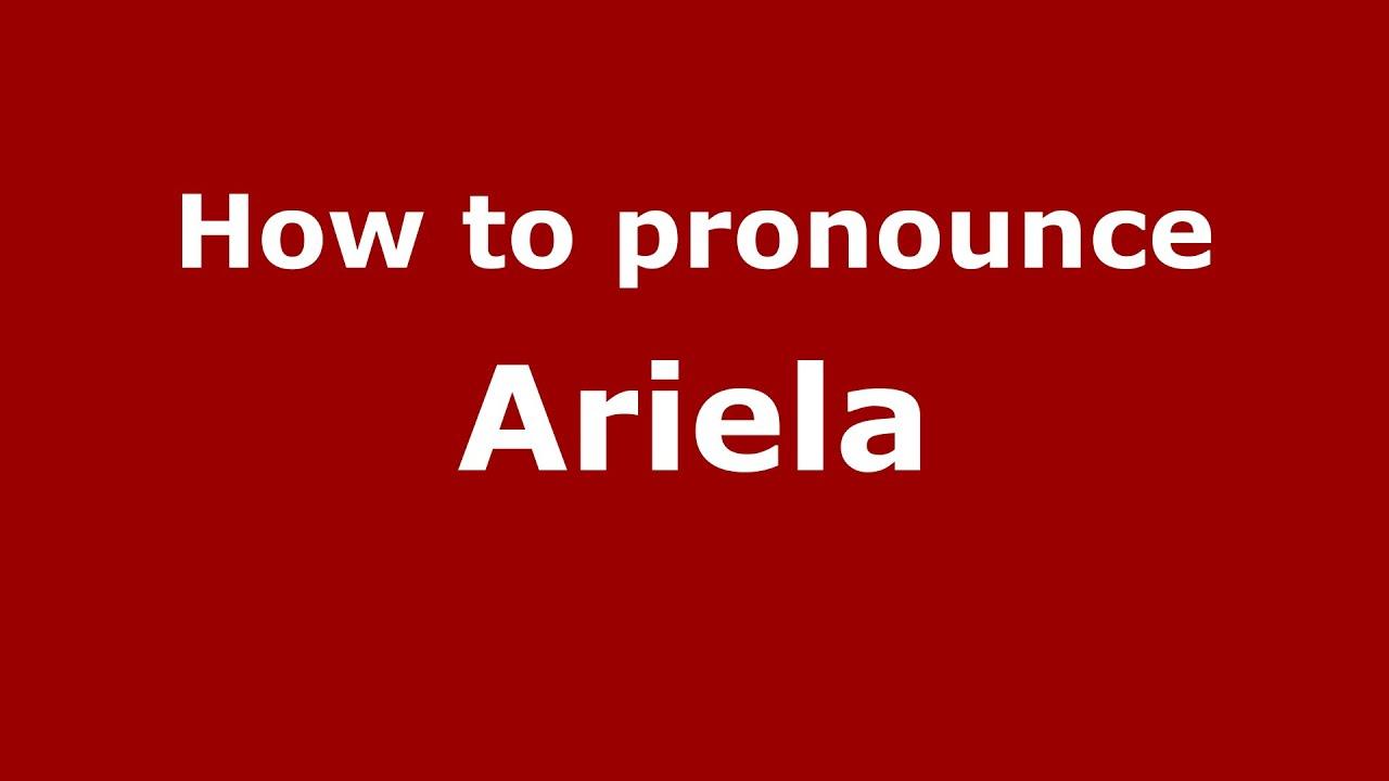 Download How to pronounce Ariela (Spanish/Argentina) - PronounceNames.com