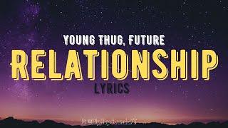 Young Thug, Future - Relationship (Lyrics)