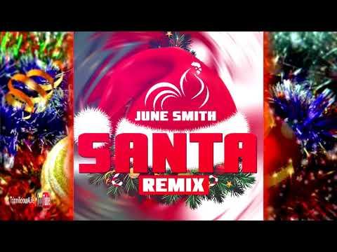 June Smith   Santa  Remix   2K17 ParangSoca