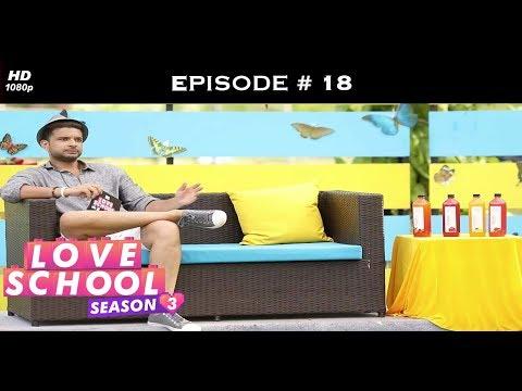 Love School 3 - Episode 18 - Did Mohit cross the line?