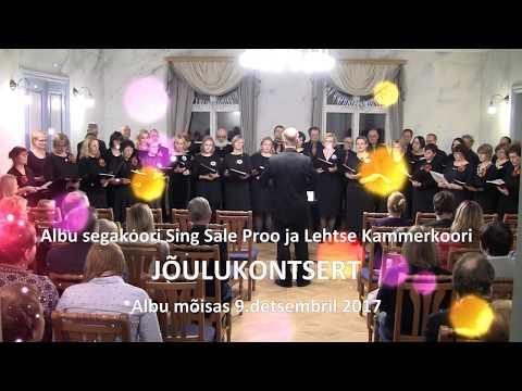 2017 Sing Sale Proo ja Lehtse Kammerkoori jõulukontsert Albu mõisas
