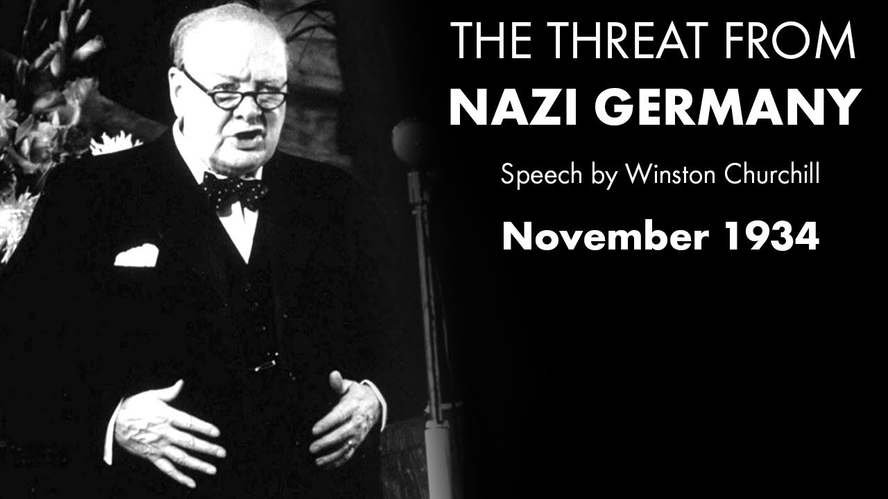 The THREAT FROM NAZI GERMANY - 1934 speech by Winston Churchill