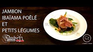 Recette : Jambon Ibaïama poêlé et petits légumes par le chef Christian Etchebest