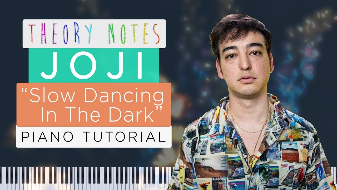 How To Play Joji Slow Dancing In The Dark Theory Notes Piano