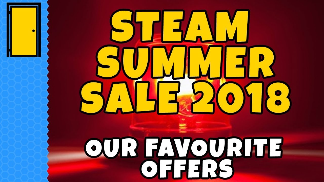 Steam Summer Sale 2018 IS HERE | Our Favourite Offers!