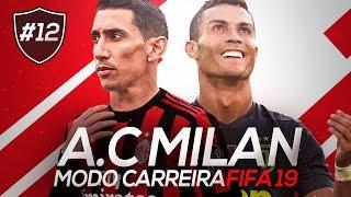 DIMARIA x CR7, MILAN X JUVENTUS! QUEM LEVOU A MELHOR? FIFA 19 MODO CARREIRA #12