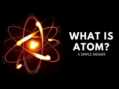 What is Atom - A simple & short answer to understand better.