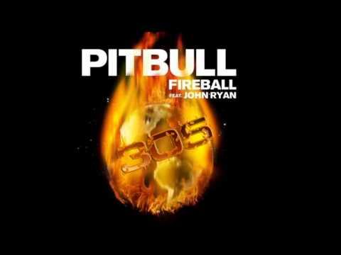 Pitbull Feat. John Ryan. Fireball