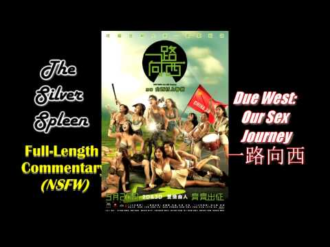 Due West: Our Sex Journey/一路向西 Full-Length Commentary