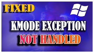 how to fix kmode_exception_not_handled error in windows 8