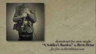 """Brett Detar - """"A Soldier"""