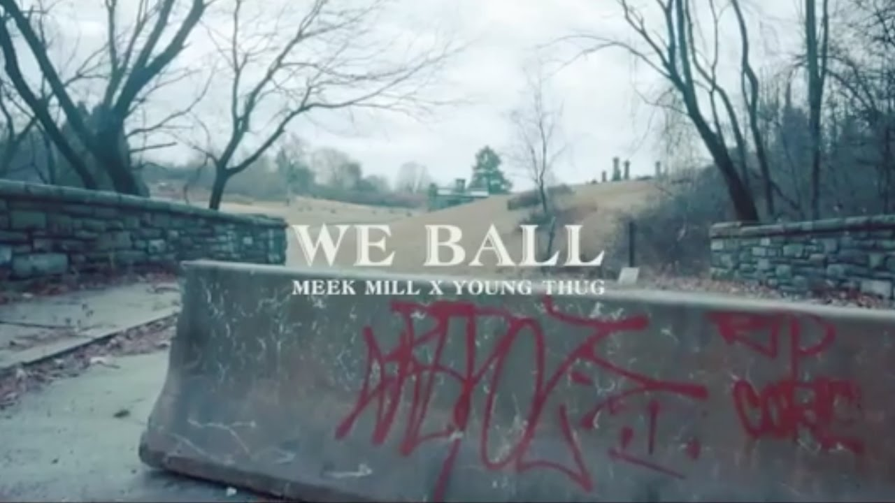 Download Meek Mill - We Ball ft. Young Thug