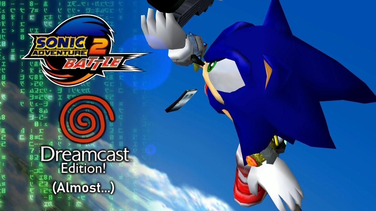Sonic Adventure 2 Battle: Dreamcast Edition! (Almost   )