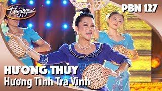 PBN 127 | Hương Thủy - Hương Tình Trà Vinh