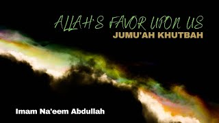 ALLAH'S FAVOR UPON US
