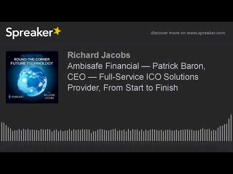 Ambisafe Financial — Patrick Baron, CEO — Full-Service ICO Solutions Provider, From Start to Finish