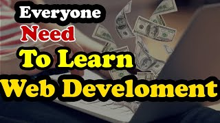 Everyone Need To Learn Web Development To Start Online Business