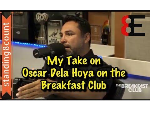 My Take on Oscar Dela Hoya's Breakfast Club Interview