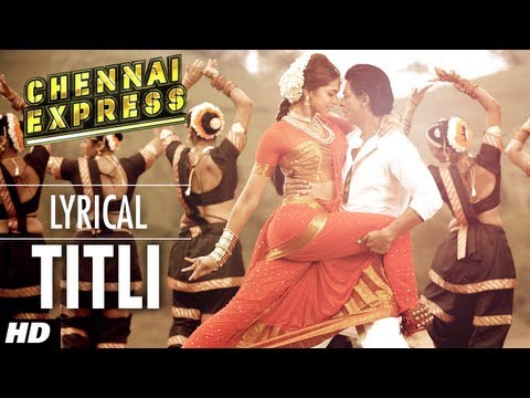 Titli Chennai Express Song With Lyrics | Shahrukh Khan, Deepika Padukone